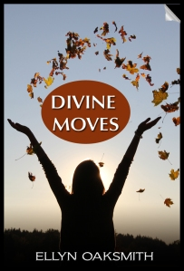 Divine Moves - Ellyn Oaksmith
