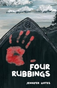 Four Rubbings - Jennifer Hotes