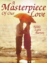 A Masterpiece of our Love - Nikki Lynn