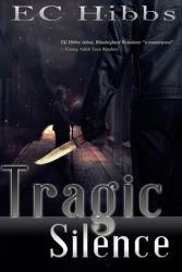 Tragic Silence - E. C. Hibbs